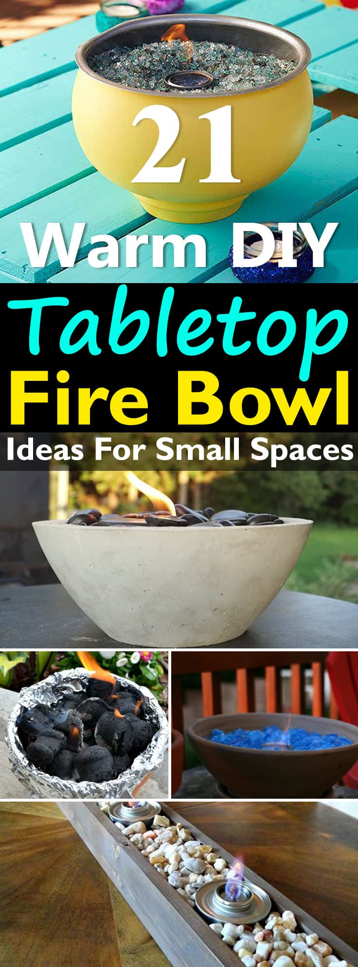 You can create your own nice little fire pits that are warm, portable and suitable for urban dwellers, following these 21 DIY Tabletop Fire Bowl Ideas!